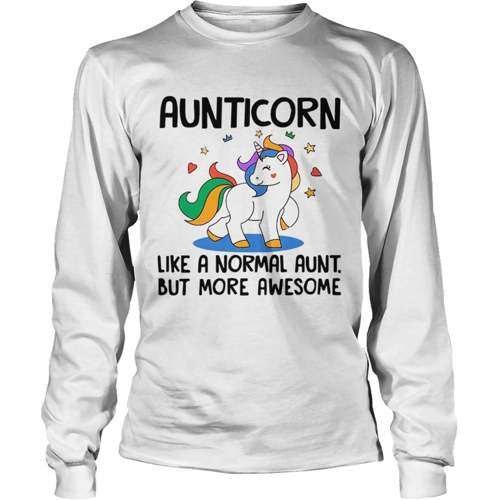 Aunticorn Like A Normal Aunt But More Awesome TShirt LongSleeve
