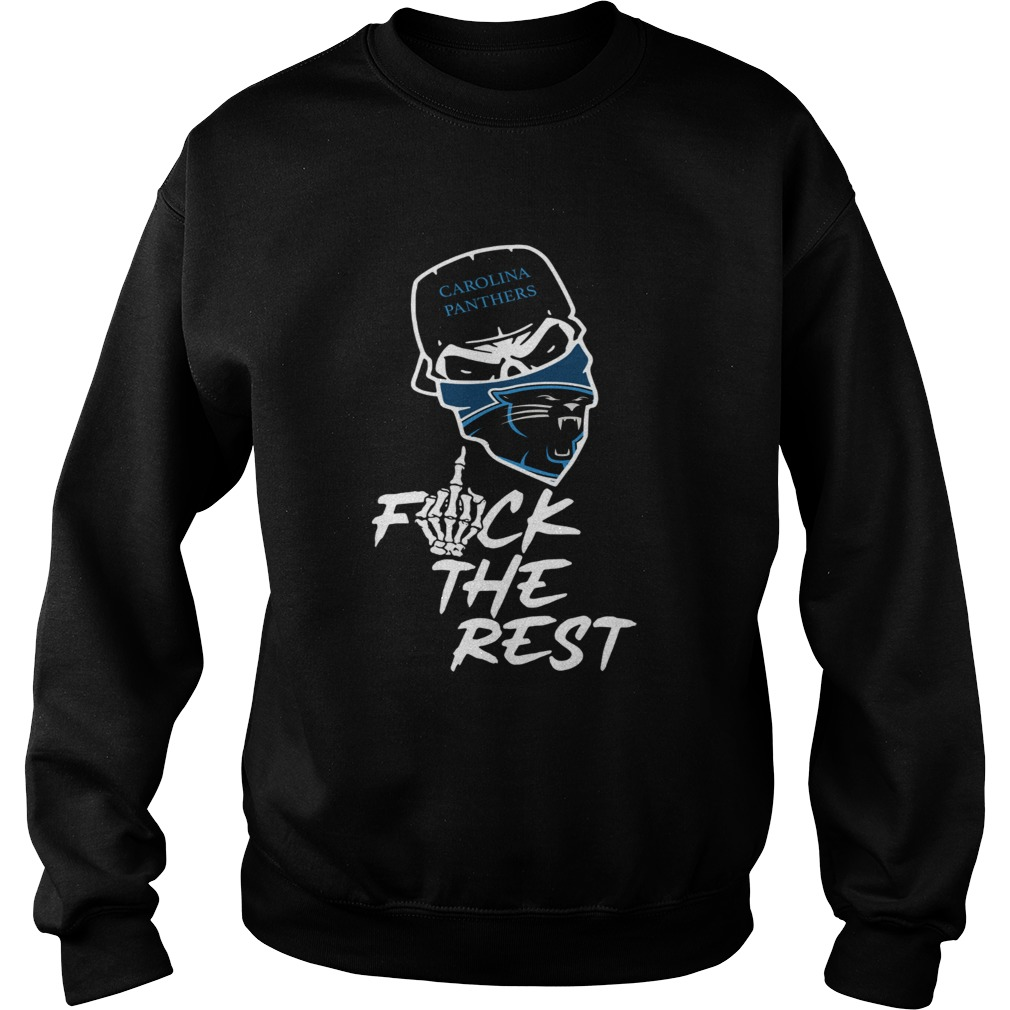 Carolina Panthers fuck the rest Sweatshirt