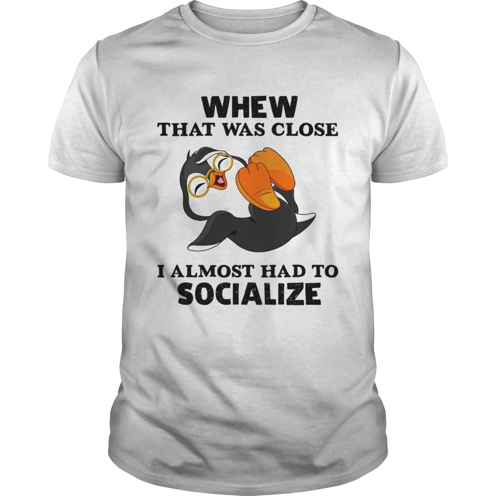 When That was Close I Almost Had to Socialize Halloween T-Shirt