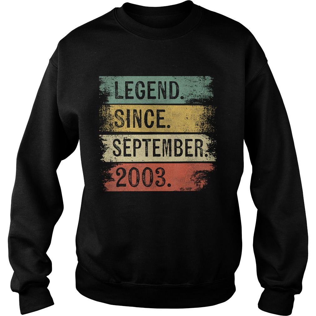 1568288869Legend Since September 2003 16th Birthday Gifts 16 Year Old T-Shirt Sweatshirt
