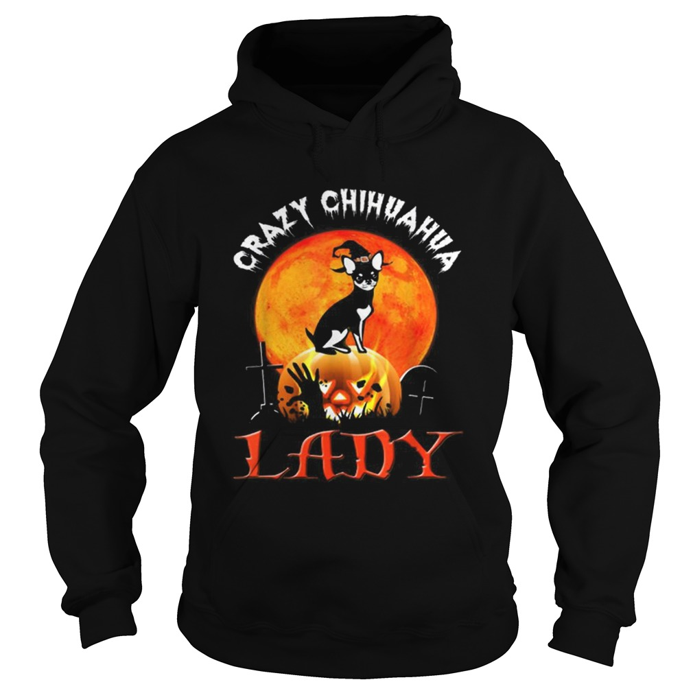 Awesome Crazy Chihuahua Lady Halloween Gift Hoodie