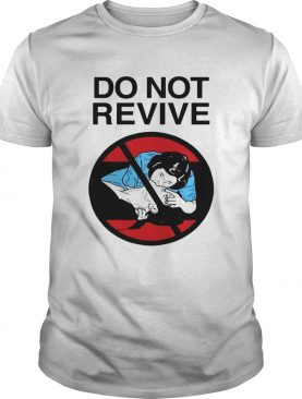 Do not revive shirt