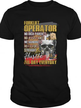 Forklift Operator Straight Hustle All Day Everyday Funny Shirt