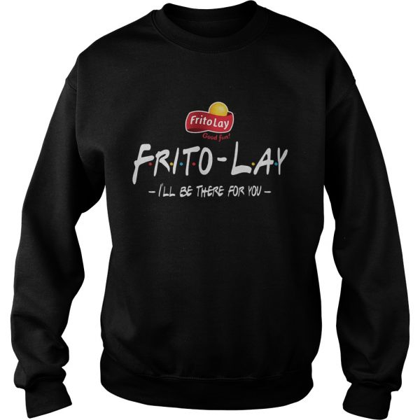 FritoLay Friends Ill be there for you  Sweatshirt