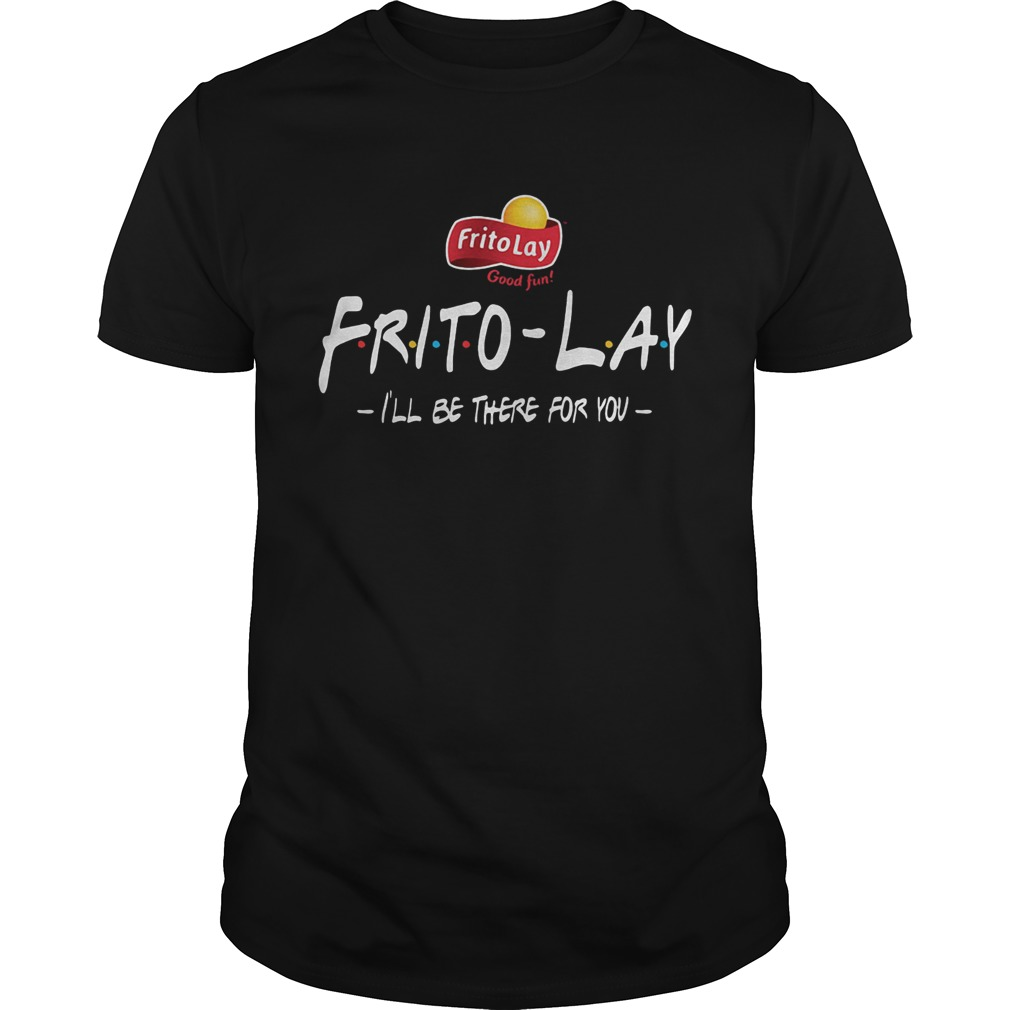 FritoLay Friends Ill be there for you Unisex