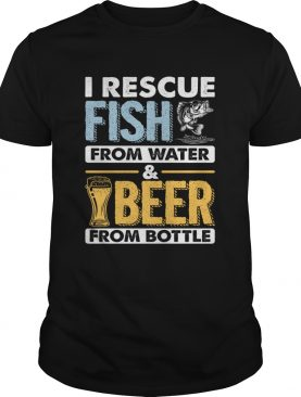 I Rescue Fish From Water Beer From Bottle Funny Fishing Shirt