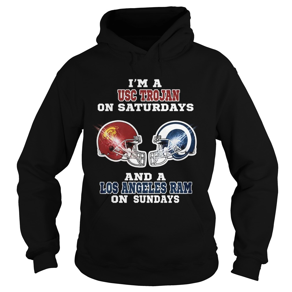 Im a USC Trojan on Saturdays and a Los Angeles Ram on Sundays Hoodie