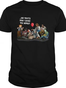 Jesus and Horror Characters Halloween and thats how I saved the world shirt