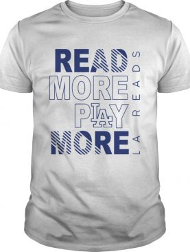 Read More Play More Dodgers shirt