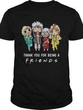 The Golden Girls thank you for being a friends shirt