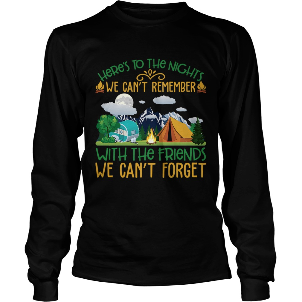 We Cant Remember With The Friends We Cant Forget Camping Shirt LongSleeve