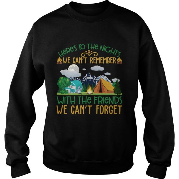We Cant Remember With The Friends We Cant Forget Camping Shirt Sweatshirt