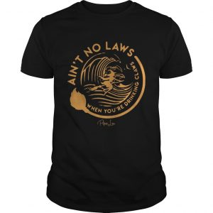 Witch Aint No Laws When Youre Drinking Claws Shirt