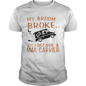 Witch riding car my broom broke so I became a mail carrier  Unisex
