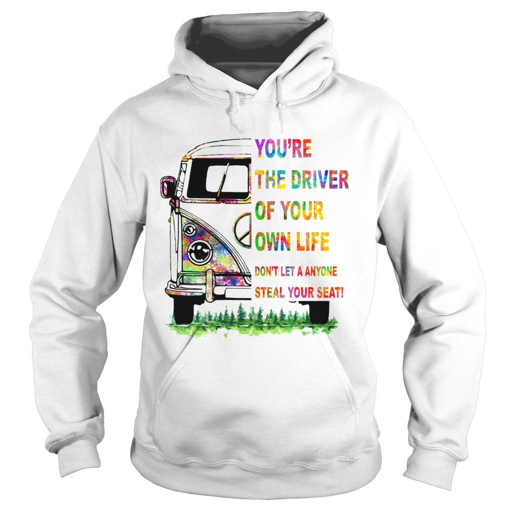 Youre the driver of your own life hippie car Hoodie