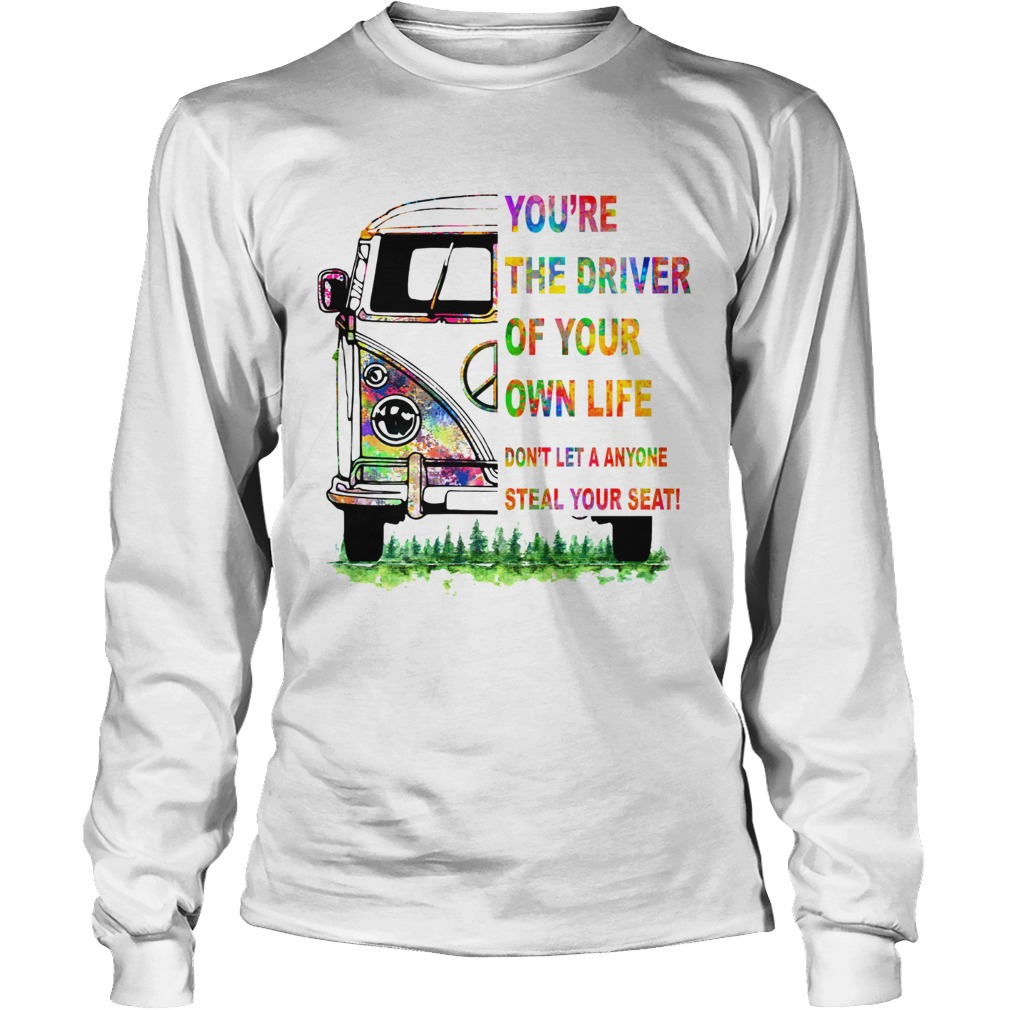 Youre the driver of your own life hippie car LongSleeve