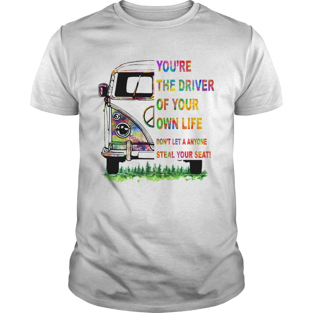 Youre the driver of your own life hippie car Unisex