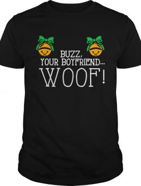 Buzz your boyfriend woof Christmas shirt
