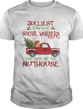 Christmas Jolliest Bunch Of Social Workers The Side Of The Nuthouse Shirt