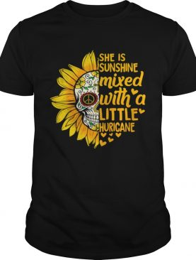 Flower Skull she is sunshine mixed with a little huricane shirt