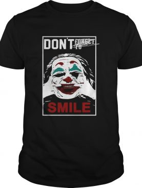 Joker dont forget to smile shirt