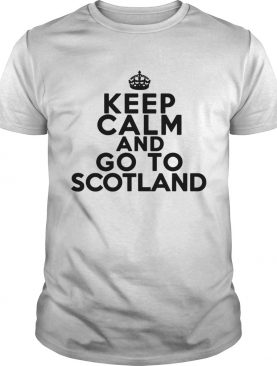 Keep Calm And Go To ScotlandTshirts