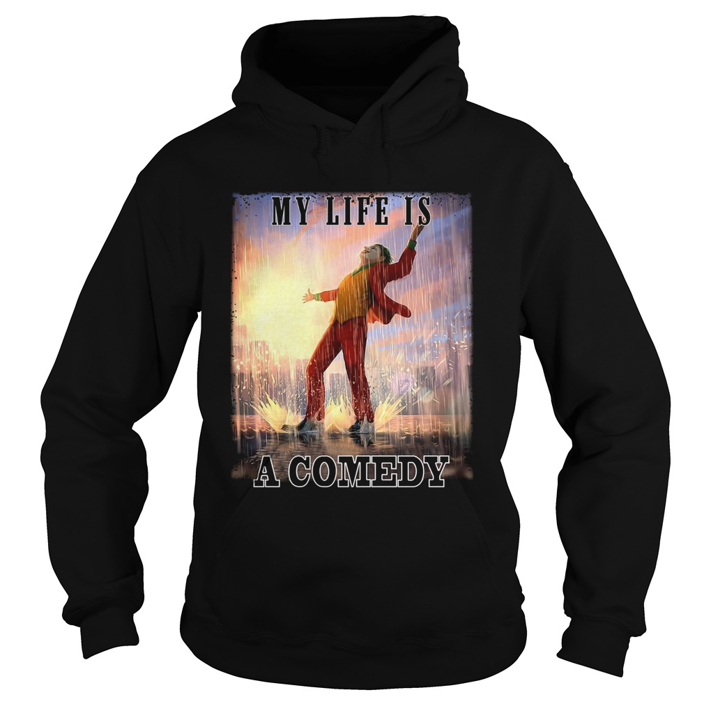 My life is a comedy Joker dance raining Hoodie