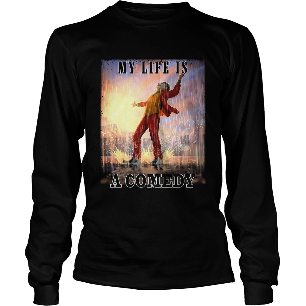 My life is a comedy Joker dance raining LongSleeve