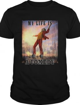My life is a comedy Joker dance raining shirt