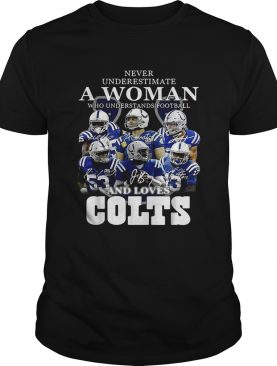 Never underestimate a woman who understands football and loves Colts shirt