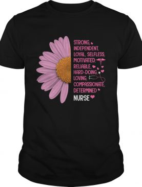 Nuse Strong Independent Loyal Selfless Motivated Reliable HardDoing TShirt