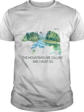 The Mountains Are Calling And I Must Go TShirt