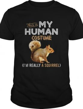 This Is My Human Costume Squirrel Lover Halloween shirt