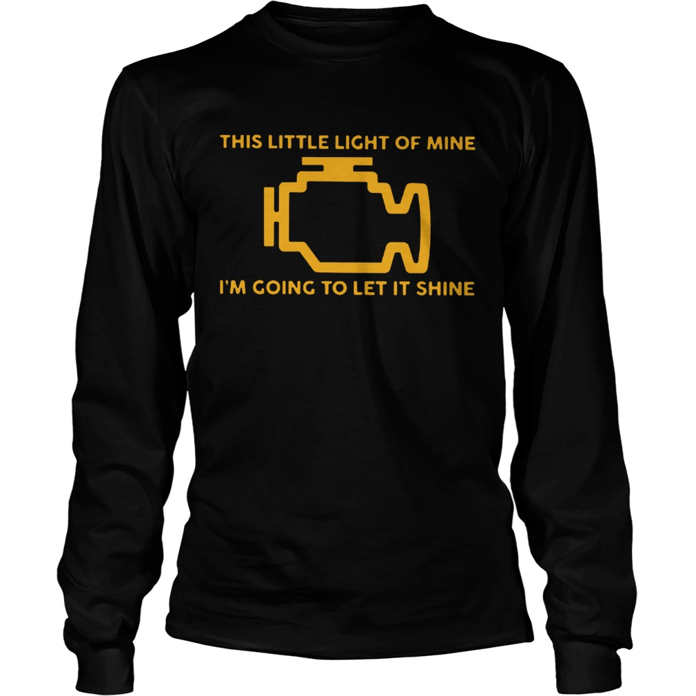 This Little Light Of Mine Im Going To Let It Shine Ts LongSleeve
