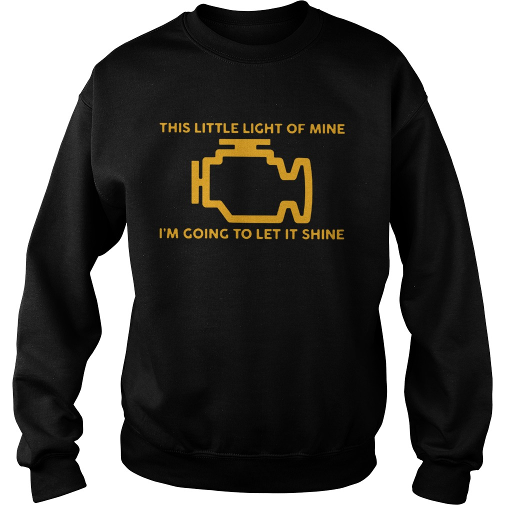 This Little Light Of Mine Im Going To Let It Shine Ts Sweatshirt