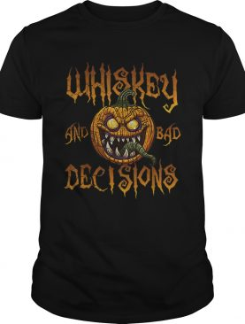 Whiskey And Bad Decisions Halloween Funny Humor Men Women shirt
