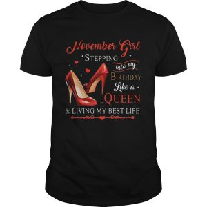1573125789Womens November Girl Stepping Into My Birthday Like A Queen  Unisex