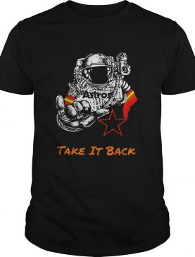 Astros Take It Back Houston Astros shirt