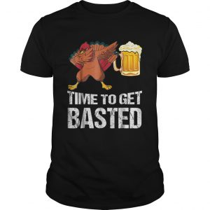 Beautiful Time To Get Basted Funny Beer Thanksgiving Turkey Dab  Unisex