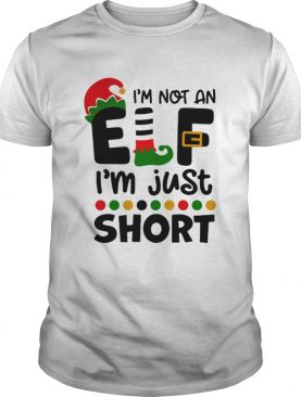 Im Not An Elf Im Just Short Christmas shirt