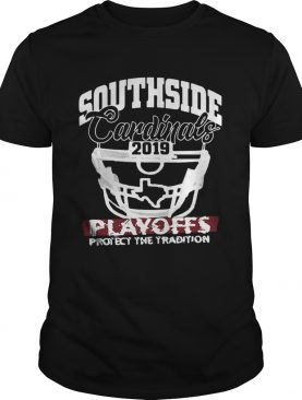 Southside Cardinal 2019 Playoffs Protect the Tradition shirt