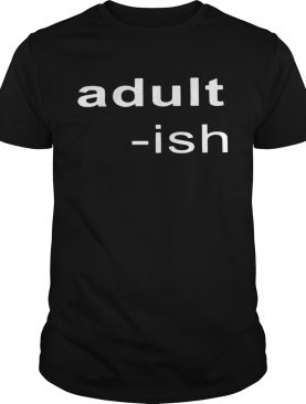 Adultish shirt