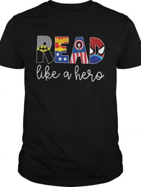 Avenger Read Like A Hero shirt