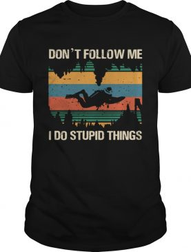 Diver Dont Follow Me I Do Stupid Things Vintage shirt
