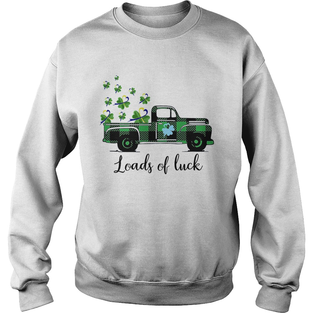 St Patricks Day Loads Of Luck Sweatshirt