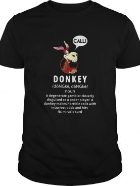 Call Donkey A Degenerate Gambler Cleverly Disguised As A Pocket Player shirt