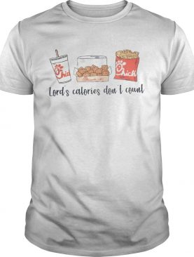 Chick Fil A Lords Calories Dont Count shirt