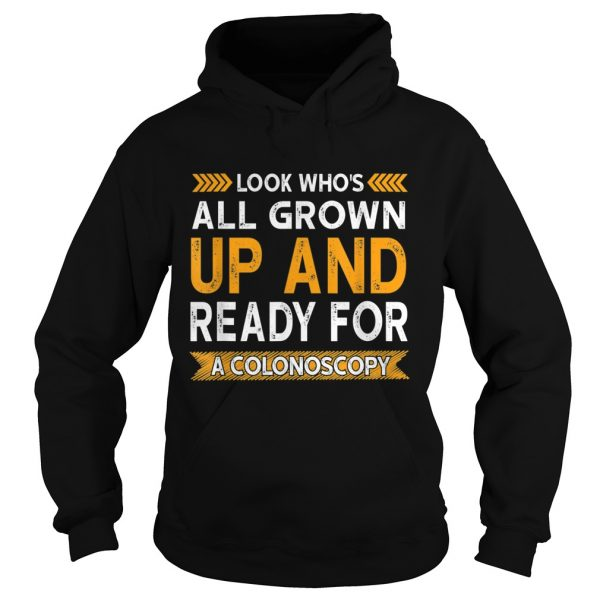 Look Whos All Grown Up And Ready For A Colonoscopy  Hoodie