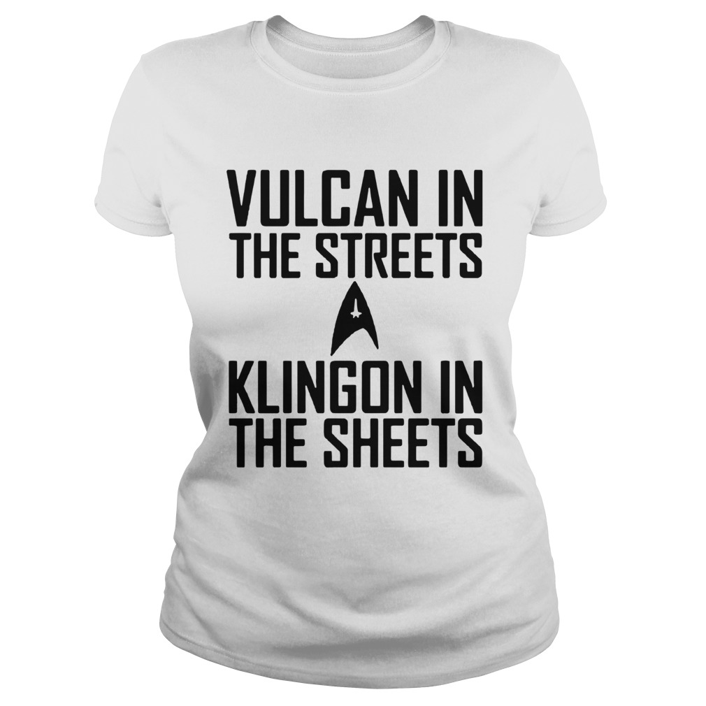 Vulcan In The Streets Klingon In The Sheets Classic Ladies