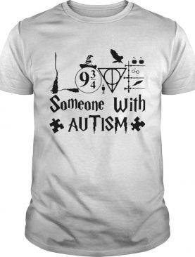 Harry Potter Someone With Autism shirt